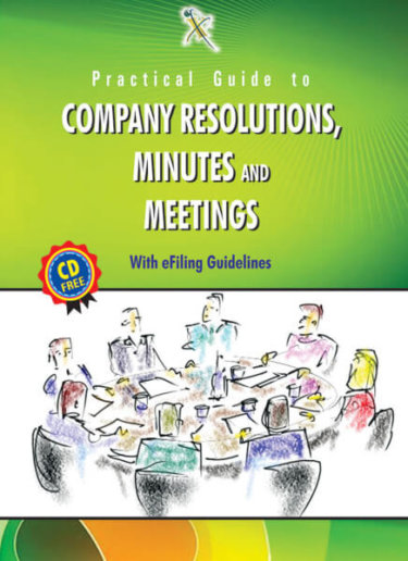 Practical Guide To Company Resolutions, Notices, Meetings and Minutes