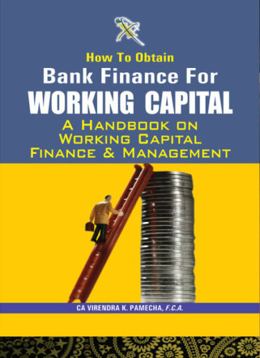 How to Obtain Bank Finance for Working Capital – A Handbook on Working Capital Finance & Management