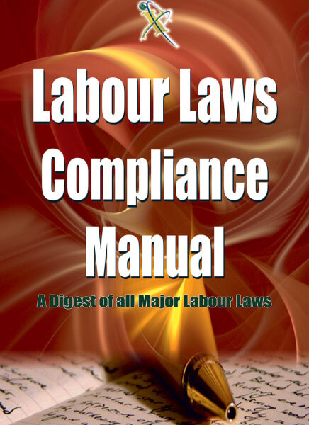 Labour Laws Compliance Manual – A Digest